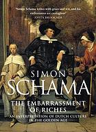 The embarrassment of riches : an interpretation of Dutch culture in the Golden Age