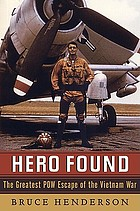 Hero found : the greatest POW escape of the Vietnam War