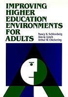 Improving higher education environments for adults : responsive programs and services from entry to departure