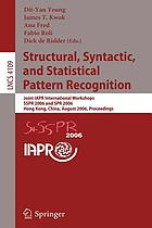 Structural, syntactic, and statistical pattern recognition joint IAPR international workshops, SSPR 2006 and SPR 2006, Hong Kong, China, August 17-19, 2006 : proceedings