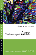 The message of Acts : the Spirit, the church & the world