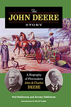 The John Deere story : a biography of plowmakers John & Charles Deere