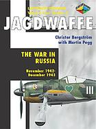 Jagdwaffe : the war in Russia, November 1942 - December 1943