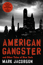 American gangster and other tales of New York