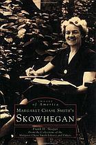 Margaret Chase Smith's Skowhegan