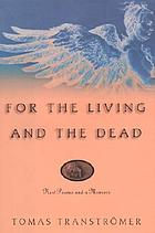For the living and the dead : new poems and a memoir