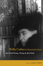 Willa Cather and material culture : real-world writing, writing the real world