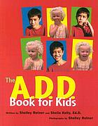 The A.D.D. book for kids