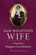 Sam Houston's wife a biography of Margaret Lea Houston