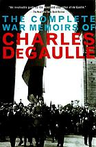 The complete war memoirs of Charles de Gaulle