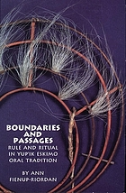 Boundaries and passages : rule and ritual in Yup'ik Eskimo oral tradition