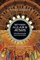 Between Allah & Jesus : what Christians can learn from Muslims