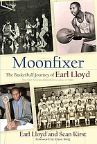 Moonfixer : the basketball journey of Earl Lloyd