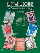 Kurt Weill songs : a centennial anthologyKurt Weill songs : a centennial anthology. Vol. 2