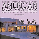 American masterworks : houses of the 20th and 21st centuries