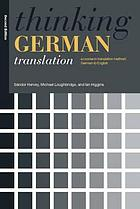 Thinking German translation : a course in translation method: German to English