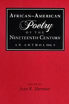 African-American poetry of the nineteenth century : an anthology