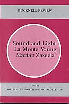 Sound and light : La Monte Young, Marian Zazeela