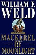 Mackerel by moonlight : a novel
