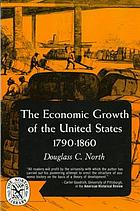 The economic growth of the United States, 1790-1860
