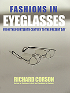 Fashions in eyeglasses : [from the fourteenth century to the present day]
