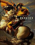 Jacques-Louis David : empire to exile