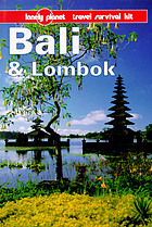 Bali & Lombok : a Lonely Planet travel survival kit