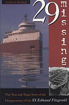 29 missing : the true and tragic story of the disappearance of the S.S. Edmund Fitzgerald