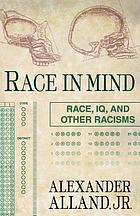 Race in mind : race, IQ, and other racisms