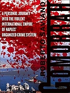 Gomorrah a personal journey into the violent international empire of Naples' organized crime system