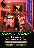 Honey, hush! : an anthology of African American women's humor