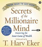 Secrets of the millionaire mind : [mastering the inner game of wealth]