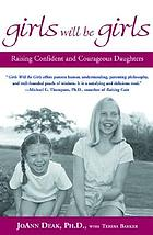 Girls will be girls : raising confident and courageous daughters
