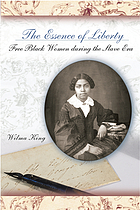 The essence of liberty : free black women during the slave era