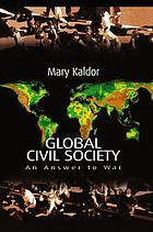 Global civil society : an answer to war