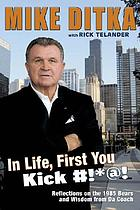 Mike Ditka : reflections on the 1985 Bears and wisdom from Da Coach