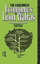 The equilibrium economics of Léon Walras