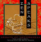 Zen speaks : shouts of nothingness