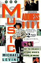 The music address book : how to reach anyone who's anyone in music