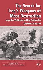 The search for Iraq's weapons of mass destruction : inspection, verification, and non-proliferation