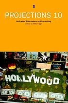 Projections 10 : Hollywood film-makers on film-making