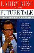 Future talk : conversations about tomorrow with today's most provocative personalities