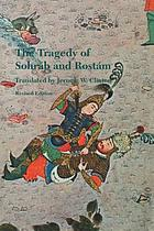 The tragedy of Sohráb and Rostám : from the Persian national epic, the Shahname of Abol-Qasem Ferdowsi