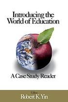 Introducing the world of education : a case study reader
