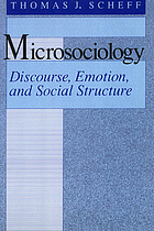 Microsociology : discourse, emotion, and social structure