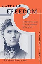 Gates of freedom : Voltairine de Cleyre and the revolution of the mind : with selections from her writing