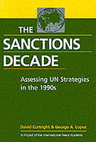 The sanctions decade : assessing UN strategies in the 1990s