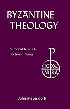 Byzantine theology : historical trends and doctrinal themes