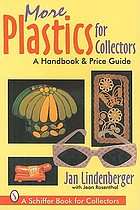 More plastics for collectors : a handbook & price guide