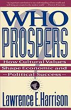 Who prospers? : how cultural values shape economic and political success